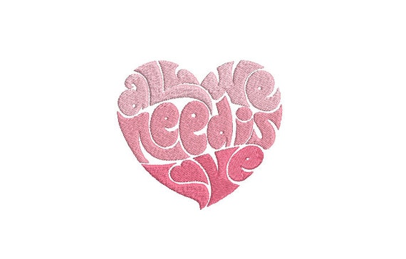 All We Need Is Love Machine Embroidery File design - 4x4 inch hoop  -instant download - Embroidery Design - Heart Embroidery