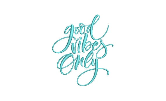 Good Vibes Only - Urban Modern - Machine Embroidery File design - 4x4 inch hoop - Quote Embroidery Design