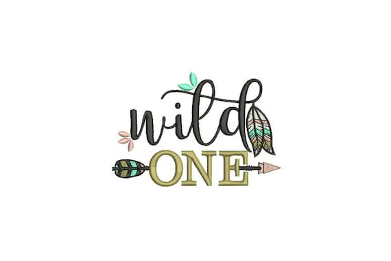 WILD ONE Embroidery  - Machine Embroidery File design -  5 x 7 inch hoop - embroidery design