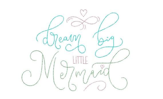 Dream big little mermaid - Machine Embroidery File design -instant Download - 6x10 inch