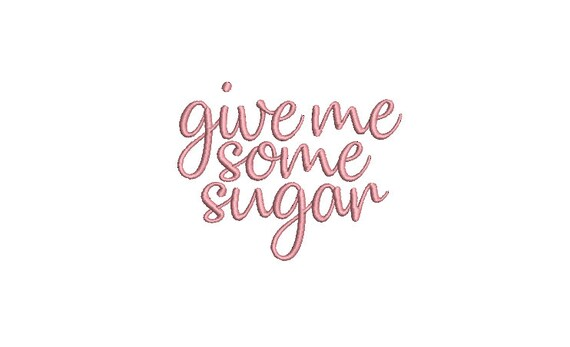 Give Me Some Sugar Machine Embroidery File design  - 4x4 inch hoop - Love Embroidery Design