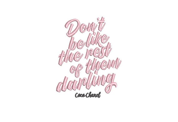 Don't be like the rest of them darling - Machine Embroidery File design - 4 x 4 inch hoop - Embroidery quote
