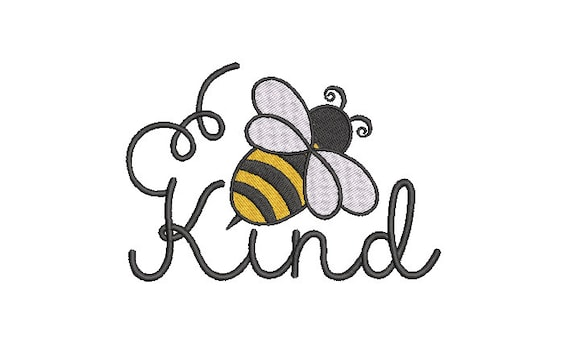 Bee Kind -Embroidery File design - 5x7 inch hoop - Kindness Embroidery Design - Bee Design
