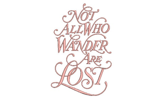 Not All Who Wander Are Lost Machine Embroidery File design - 18x 30cm  - 7x12 inch hoop - Traveller Embroidery Design