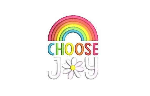 Choose Joy Machine Embroidery File design  - 4 x 4 inch hoop - 10cm hoop - Rainbow Embroidery Design