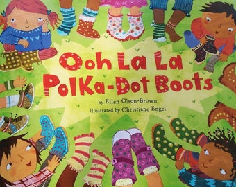 Ooh La La Polka Dot Boots - Signed Children's book - Christiane Engel