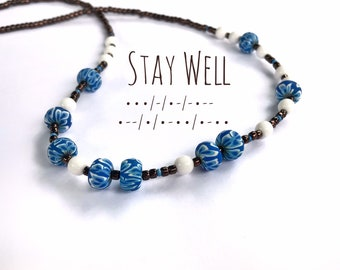 Stay Well Necklace morse code necklace in blue and white. Beads spell out quarantine message. Gift for Essential worker with pandemic quote