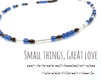 Small Things Great Love Morse Code necklace. Mother Teresa quote In blue and white