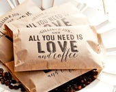 Personalized Wedding Coffee Favor - All you need is Love & Coffee, DIY - 20 Kraft Brown Food Safe Paper Bags - Party Supply