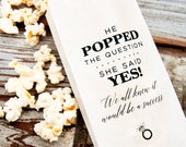 Popcorn Favor Bags - He Popped the Question - She said YES - Engagement Party, Bridal Shower - 5 Tall White bags in each Pack