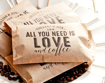 Personalized Wedding Coffee Favor - All you need is Love & Coffee, DIY - 20 Kraft Brown Food Safe Paper Bags - Party Supply #030
