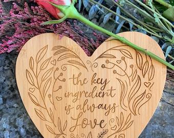 Heart Shaped Custom Cutting board - The Key Ingredient is Always Love - Bamboo
