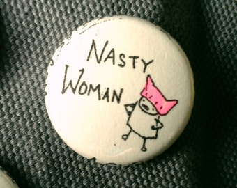 Nasty Woman Pussyhat Protest Button Set of 3 Pins Badges
