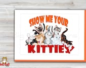 5x7 Cat Greeting Card  SHOW ME Your KTTIES- blank inside