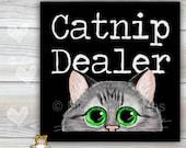 6x6 Cat Spoon Rest CATNIP DEALER -Use as cat art, cat tile, cat spoon rest or cat trivet.  Great Kitchen Art