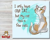 Cat Art Trivet, Cat Spoon Rest - I Only HAVE ONE CAT - 6x6 ceramic tile with cat art