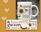 Cat Coffee Mug CONTENT SIAMESE KITTEN - 11 oz ceramic mug with art all the way around