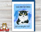 5x7 Cat Greeting Card  HAND OVER the TREATS -blank inside