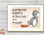 Cat Greeting Card SOMEONE KEEPS Stealing my POOP - 5x7 size. Handmade note card signed by the artist- blank inside