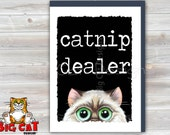 Cat Greeting Card CATNIP DEALER - 5x7 size. Handmade note card signed by the artist- blank inside