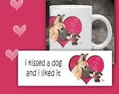 Cat Coffee Mug I KISSED a DOG  - 11 oz ceramic mug - art all the way around!