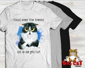 Unisex Cat T-shirt HAND OVER the TREATS- in white, gray or black