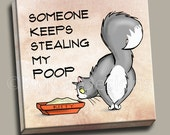 CAT ART PRINT - Someone Keeps Stealing My Poop - Confused Cat- 10x10 Ready to Hang Canvas Art