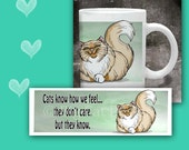 Cat Coffee Mug  CATS KNOW How We FEEL- 11 oz ceramic mug with art all the way around