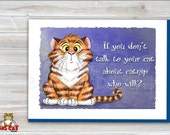 5x7 Cat Greeting Card  TALK to your CAT about CATNIP-blank inside