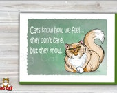 5x7 Cat Greeting Card  CATS KNOW how we FEEL -blank inside