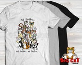 Unisex Cat T-shirt -AND ANOTHER and Another and Another- in white, gray or black