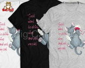 Cat T-shirt - I Just Want to DRINK WINE and PET my Cat - in white, gray or black.  Wine and Cat Lover T-shirt!