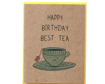 Happy Birthday Best Tea Card