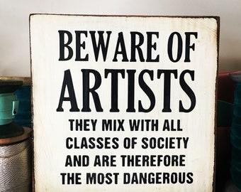 Beware of Artists Little Truths Sign