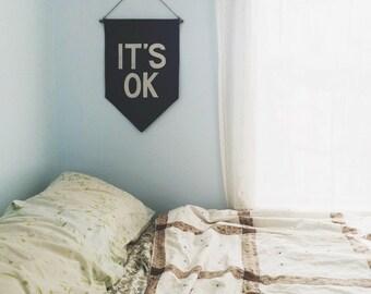 Black IT'S OK Banner / the original affirmation banner wall hanging/flag/pennant, handmade heirloom quality, historical vintage style