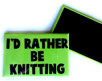 Large I'd Rather Be Knitting Fridge Magnet - Great Gift for Knitters - Little Knitting Gift