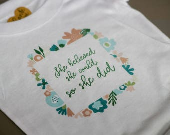 She believed She Could so She Did - Baby Girl Onsie - Baby Girl Clothes - Empowered Girls - Girl Power - Baby Onsie - Girl Quotes