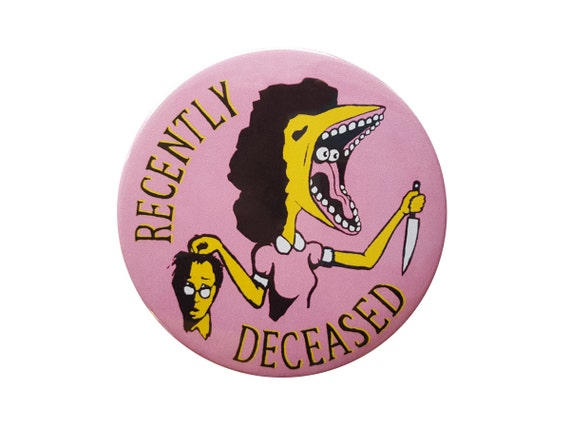 Recently Deceased Button