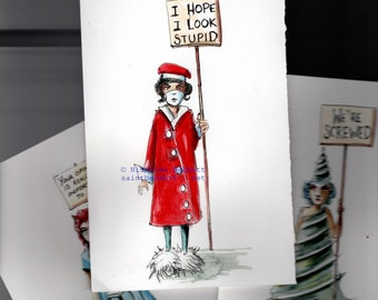 I Hope I Look Stupid - Original hand coloured print from the Songs of Protest mega project