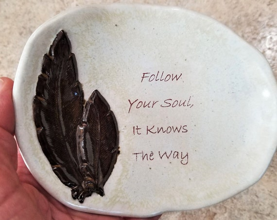 Inspirational Ceramic Dish - Follow Your Soul - Feather - Ring Dish - Little Tray - Handcrafted Stoneware - Friend Gift - Guest Soap Dish