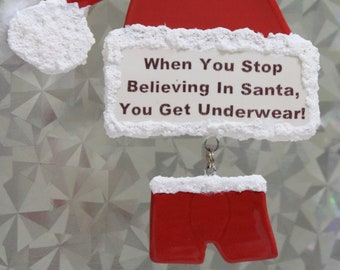 Believe in Santa - Christmas Ornament - Ornament Exchange - Funny Ornament - Keepsake Ornament - Underwear - Santa Hat - FREE SHIPPING