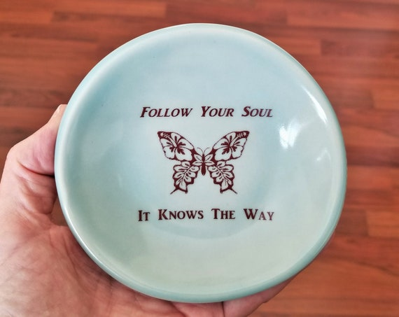 Inspirational Ceramic Dish - Follow Your Soul - Butterfly - Ring Dish - Little Tray - Handcrafted Stoneware - Friend Gift - Meditation Altar
