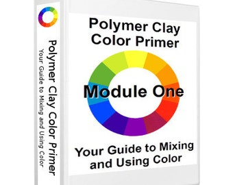 Polymer Clay Color Primer - Your Guide to Mixing and Using Color