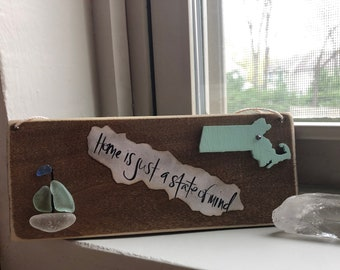 Sea Glass Art - Tag / Sign / Wall Hanging - Home Is Just a State of Mind