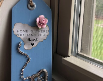 Mixed Media Art - Tag / Sign / Wall Hanging - Home Is Where You Hang Your Heart