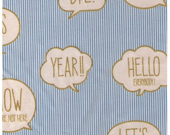 HALF YARD Text Word Bubbles on Light BLUE and White Stripes - Gold Metallic Print -Bye Let's Get it On Yes Hello Everybody Year - Kokka