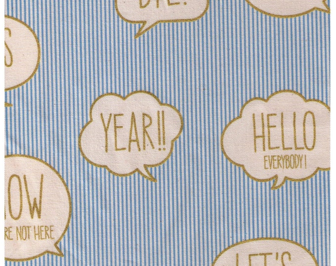 Sale HALF YARD Text Word Bubbles on Light BLUE and White Stripes - Gold Metallic Print -Bye Let's Get it On Yes Hello Everybody Year - Kokka
