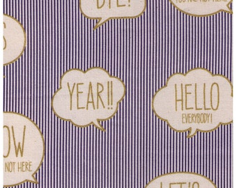 HALF YARD Text Word Bubbles on BLUE and White Stripes - Gold Print - Bye, Let's Get it On, Yes, Hello Everybody, Year - Kokka Japan