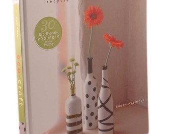 20% Off SALE! Eco Craft BOOK - Recycle Recraft Restyle - Susan Wasinger
