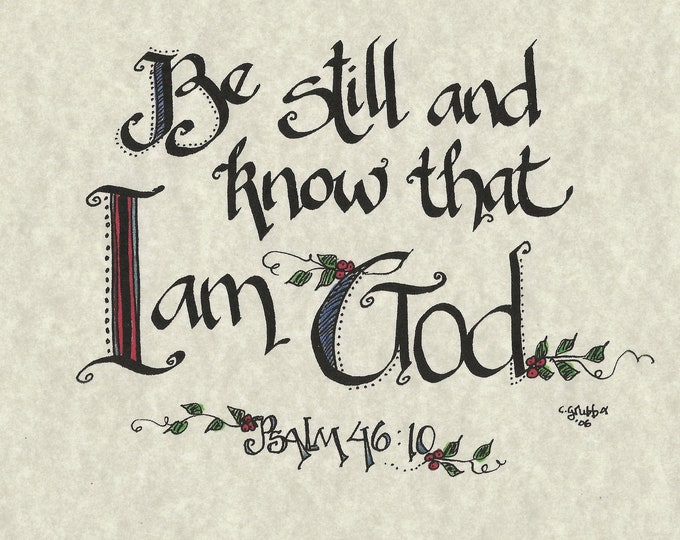 "Psalm 46:10 ""Be still and know that I am God"" Calligraphy Print By Cindy Grubb, FREE Shipping & Bookmark, 8""x10"", Ready to Frame"